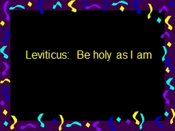 Leviticus:  Be holy as I am