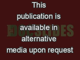 This publication is available in alternative media upon request