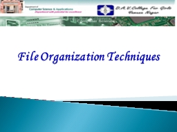 File Organization Techniques PowerPoint PPT Presentation