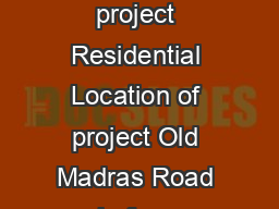 mohammad Project Profile Type of project Residential Location of project Old Madras Road before Budigere Cross Bengaluru