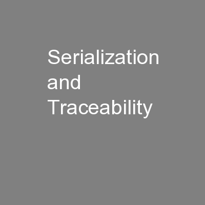 Serialization and Traceability