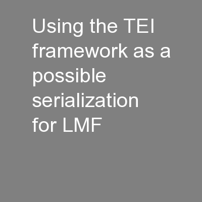Using the TEI framework as a possible serialization for LMF