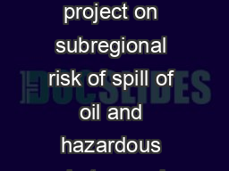 Better resources to combat oil spills in the Baltic Sea The BRISK project on subregional risk of spill of oil and hazardous substances in the Baltic Sea   increases the preparedness of all Baltic Sea PowerPoint PPT Presentation