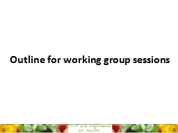 Outline for working group sessions
