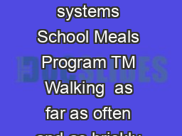 This newsletter is provided as a wellness resource by our school systems School Meals Program TM Walking  as far as often and as briskly as you can manage  is quite possibly The health benefits of wa