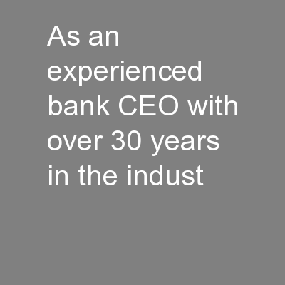 As an experienced bank CEO with over 30 years in the indust