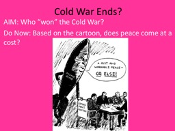 Cold War Ends? PowerPoint PPT Presentation