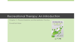 Recreational Therapy: An Introduction PowerPoint PPT Presentation