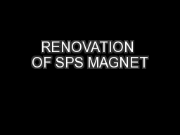 RENOVATION OF SPS MAGNET