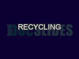 RECYCLING PowerPoint Presentation, PPT - DocSlides