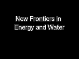 New Frontiers in Energy and Water