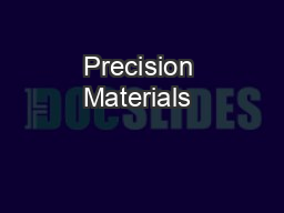 Precision Materials & Engineering
