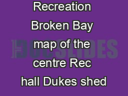 Sport and Recreation Broken Bay map of the centre Rec hall Dukes shed