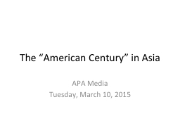 """The """"American Century"""" in Asia PowerPoint PPT Presentation"""