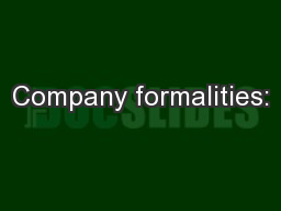 Company formalities: PowerPoint PPT Presentation