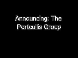 Announcing: The Portcullis Group