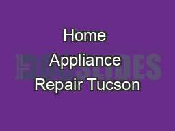 Home Appliance Repair Tucson PowerPoint PPT Presentation