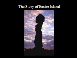 The Story of Easter Island PowerPoint PPT Presentation