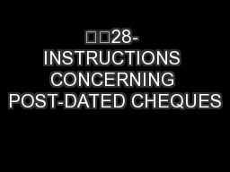 28- INSTRUCTIONS CONCERNING POST-DATED CHEQUES PowerPoint PPT Presentation