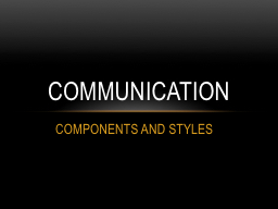 COMPONENTS AND STYLES PowerPoint PPT Presentation