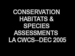 CONSERVATION HABITATS & SPECIES ASSESSMENTS  LA CWCS--DEC 2005