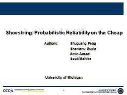 1 Shoestring: Probabilistic Reliability on the Cheap