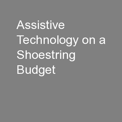 Assistive Technology on a Shoestring Budget