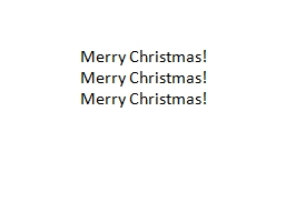 Merry Christmas! PowerPoint PPT Presentation