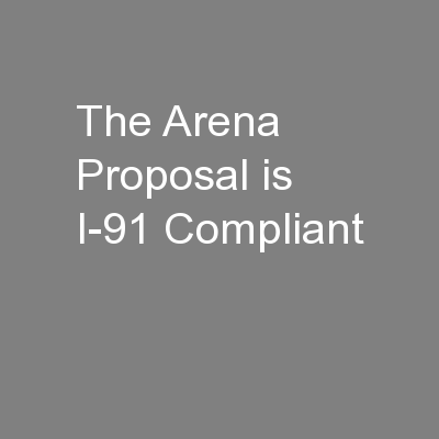 The Arena Proposal is I-91 Compliant