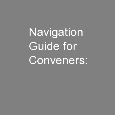 Navigation Guide for Conveners: