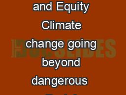 Development Dialogue September   What Next Volume III  Climate Development and Equity Climate change going beyond dangerous  Brutal numbers and tenuous hope Kevin Anderson I have called this article