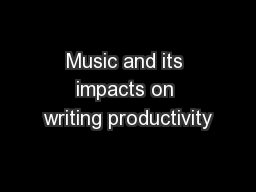 Music and its impacts on writing productivity