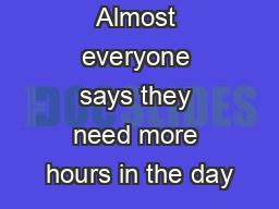 Almost everyone says they need more hours in the day