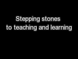 Stepping stones to teaching and learning