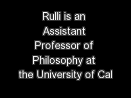 Rulli is an Assistant Professor of Philosophy at the University of Cal