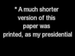 * A much shorter version of this paper was printed, as my presidential