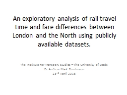 An  exploratory analysis of rail travel time and fare diffe