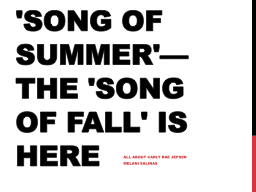 Move over 'Song of Summer'—the 'Song of Fall' is here