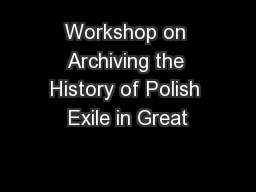 Workshop on Archiving the History of Polish Exile in Great