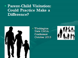 Parent-Child Visitation: Could Practice Make a Difference?