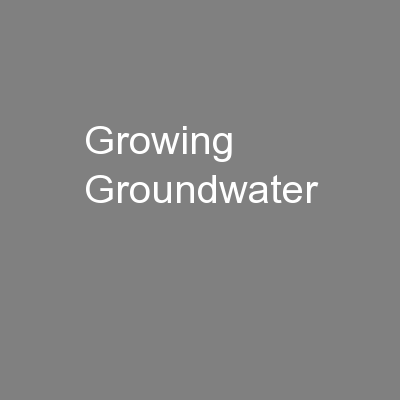 Growing Groundwater