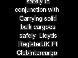 Carrying solid bulk cargoes safely In conjunction with  Carrying solid bulk cargoes safely  Lloyds RegisterUK PI ClubIntercargo  Page  Contents Introduction