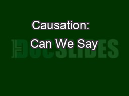 Causation:  Can We Say