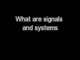 What are signals and systems