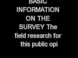 BASIC INFORMATION ON THE SURVEY The field research for this public opi