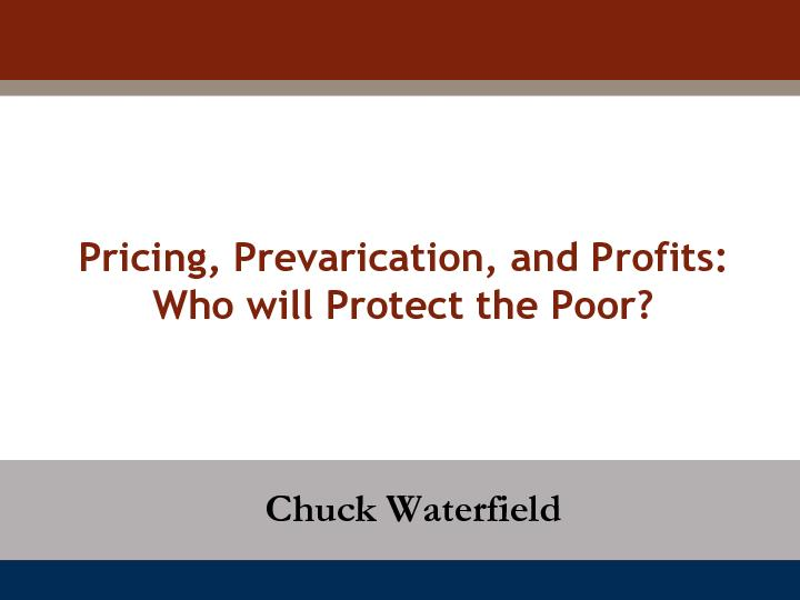 Pricing, Prevarication, and Profits: