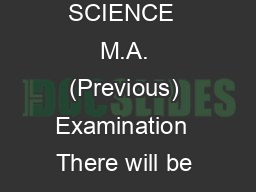 POLITICAL SCIENCE  M.A. (Previous) Examination  There will be four pap