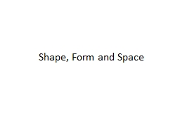 Shape, Form and Space