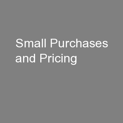 Small Purchases and Pricing