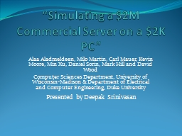 """""""Simulating a $2M Commercial Server on a $2K PC"""""""